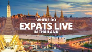 Where do Expats live in Thailand